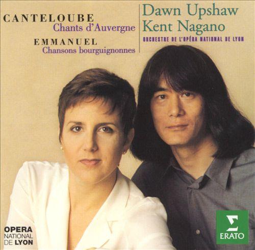 Joseph-Marie Canteloube: Chants d'Auvergne; Maurice Emmanuel: Chansons bourguignonnes