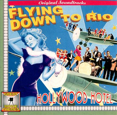 Flying Down to Rio/Hollywood Hotel