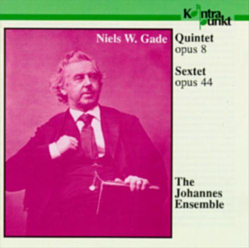 Niels W. Gade: Quintet, Op. 8; Sextet, Op. 44