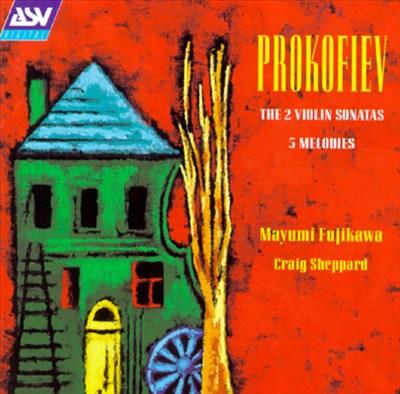 Prokofiev: The 2 Violin Sonatas; 5 Melodies