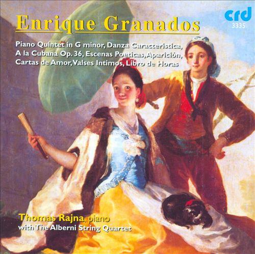 Granados: Piano Quintet; Danza Caracteristica, A la Cubana, etc.