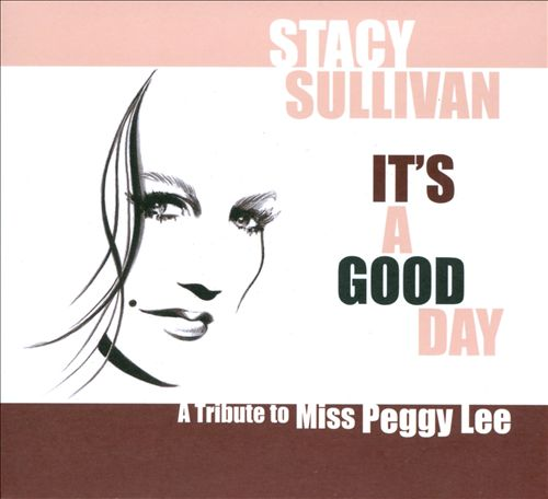 It's a Good Day: A Tribute To Miss Peggy Lee