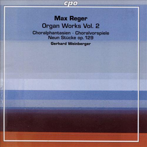 Max Reger: Organ Works, Vol. 2