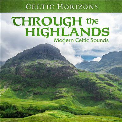 Celtic Horizons: Through the Highlands