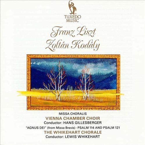 Liszt: Missa Choralis; Zoltán Kodály: Agnus Dei (from Missa Brevis); Psalms 114 & 121