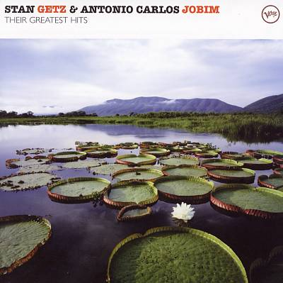 Stan Getz & Antonio Carlos Jobim: Their Greatest Hits