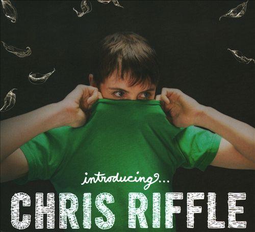 Introducing...Chris Riffle