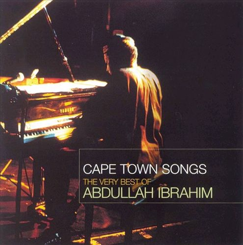 Cape Town Songs: The Very Best of Abdullah Ibrahim