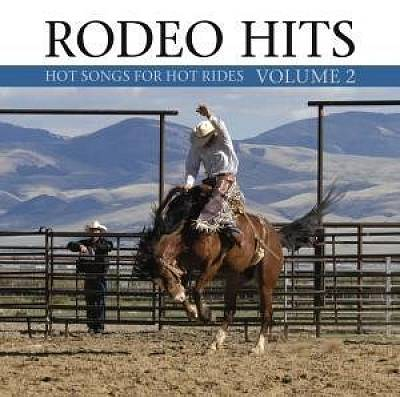 Rodeo Hits: Hot Songs for Hot Rides, Vol. 2