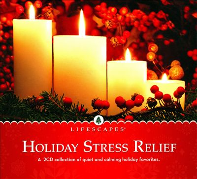 Lifescapes: Holiday Stress Relief