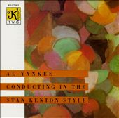 Al Yankee & His Orchestra in the Stan Kenton Style