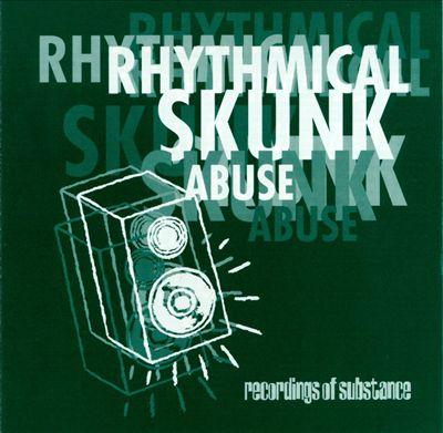 Rhythmical Skunk Abuse