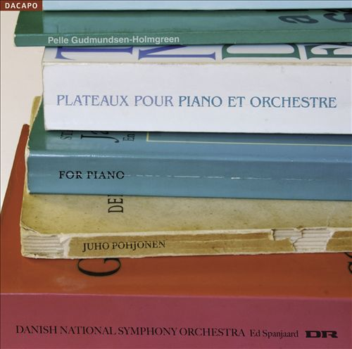 Pelle Gudmundsen-Holmgreen: Plateaux pour Piano et Orchestre [Hybrid SACD]