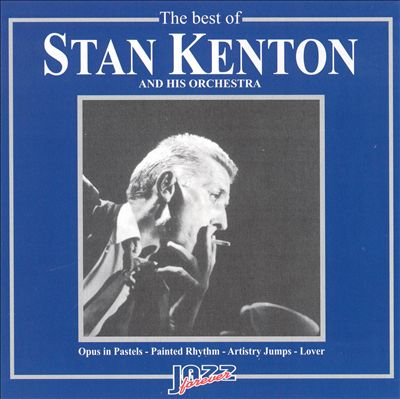 The Best of Stan Kenton and His Orchestra