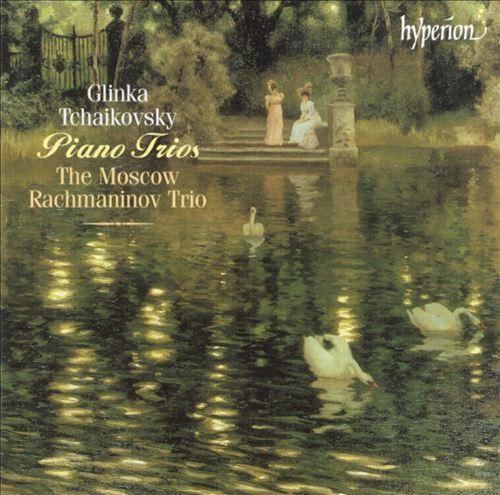 Glinka & Tchaikovsky: Piano Trios