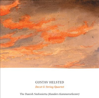 Gustav Helsted: Decet & String Quartet