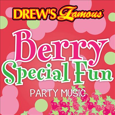 Drew's Famous Berry Special Fun Party Music