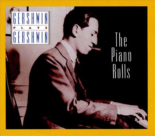 Gershwin Plays Gershwin: The Piano Rolls