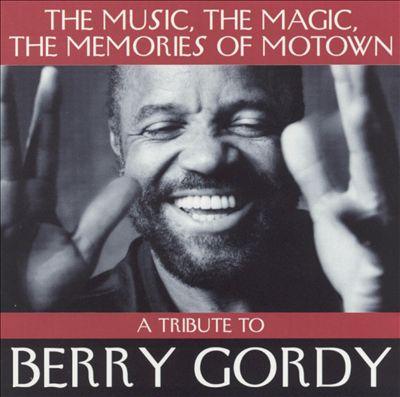 Memories, Music, Magic of Motown: Tribute to Berry Gordy