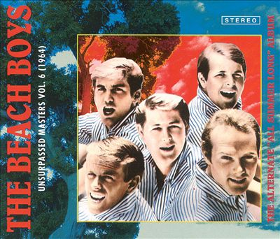 "Unsurpassed Masters, Vol. 6 (1964): The Alternate ""All Summer Long"" Album"