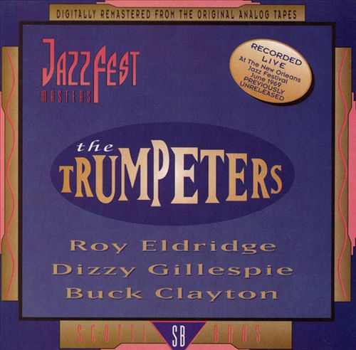 The Trumpeters: Jazz Fest Masters