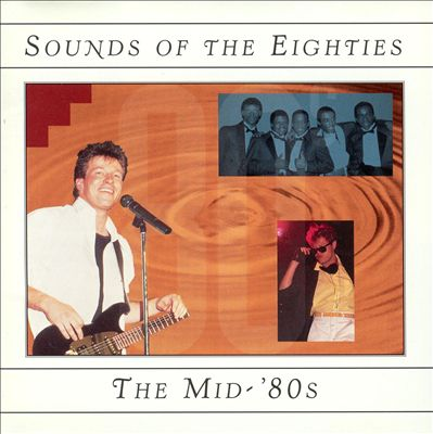 Sounds of the Eighties: The Mid-'80s