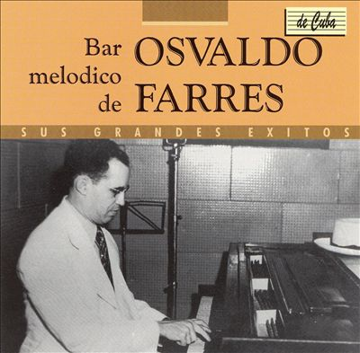 Bar Melodico de Osvaldo Farres: Sus Grandes Exitos