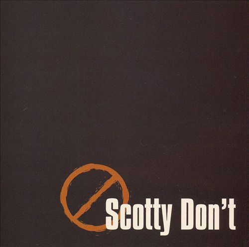 Scotty Don't