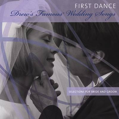 Drew's Famous First Dance: Selections For Bride And Groom