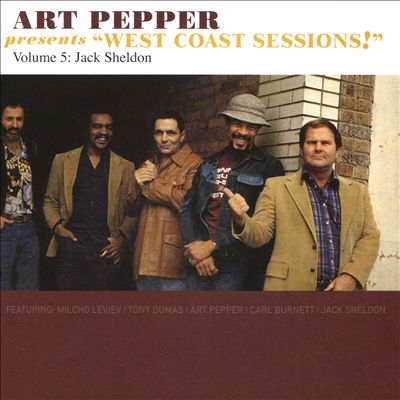 Art Pepper Presents West Coast Sessions, Vol. 5: Jack Sheldon