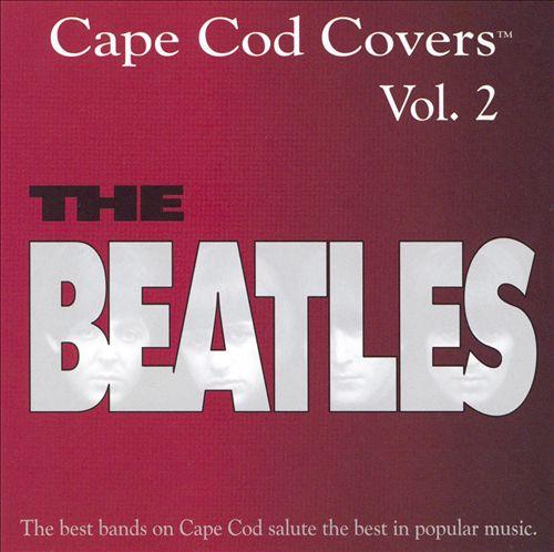Cape Cod Covers, Vol. 2: The Beatles