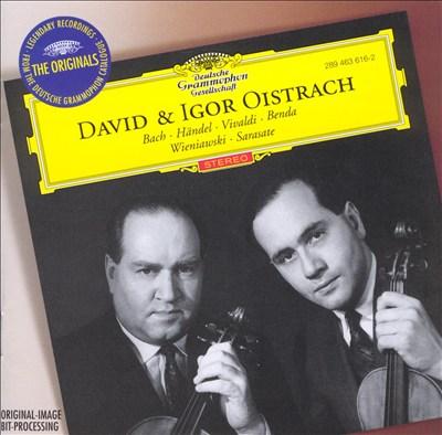 David & Igor Oistrakh Play Bach, Vivaldi, Handel, Benda, Wienawski, Sarasate
