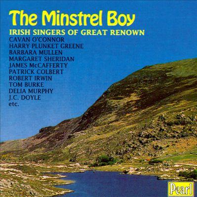The Minstrel Boy: Irish Singers of Great Renown