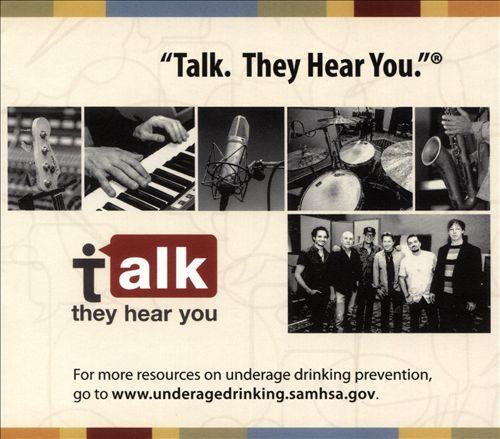 Talk. They Hear You.