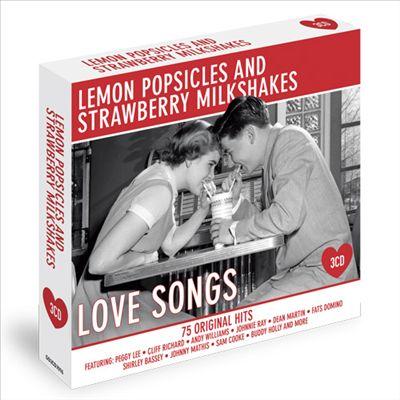 Lemon Popsicles and Strawberry Milkshakes: Love Songs