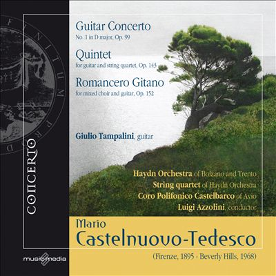 Mario Castelnuovo-Tedesco: Guitar Concerto; Quintet; Romancero Gitano