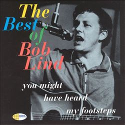 The Best of Bob Lind: You Might Have Heard My Footsteps