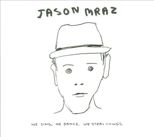 We Sing. We Dance. We Steal Things.
