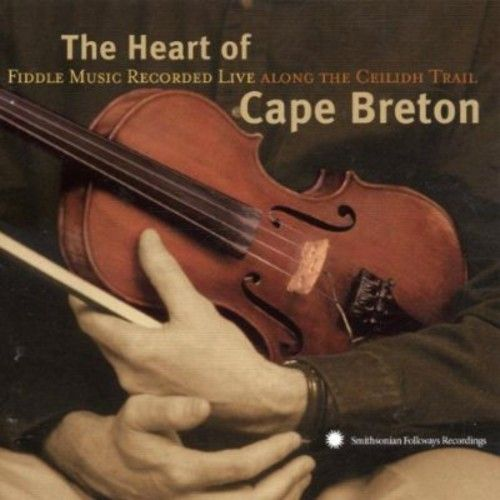 The Heart of Cape Breton: Fiddle Music Recorded Live Along the Ceilidh Trail