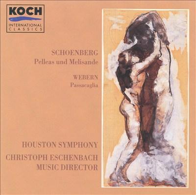 Schoenberg: Pelleas Und Melisnade/Webern: Passacaglia
