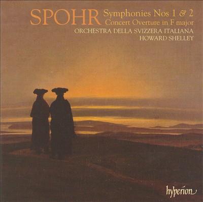 Spohr: Symphonies Nos. 1 & 2; Concert Overture in F major