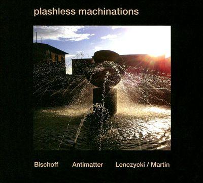 Plashless Machinations