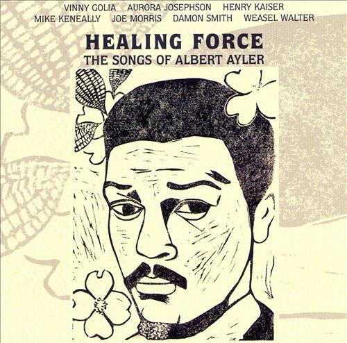 Healing Force: The Songs of Albert Ayler