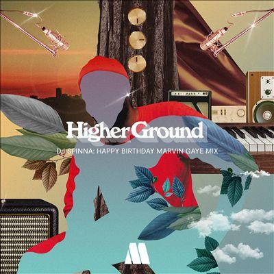 Higher Ground: Happy Birthday Marvin Gaye Mix