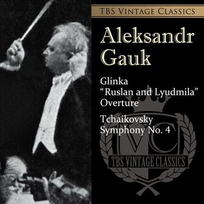 Glinka: Rusland and Lyudmila Overture: Tchaikovsky: Symphony No. 4