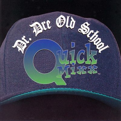 Dr. Dre Old School Quick Mixx
