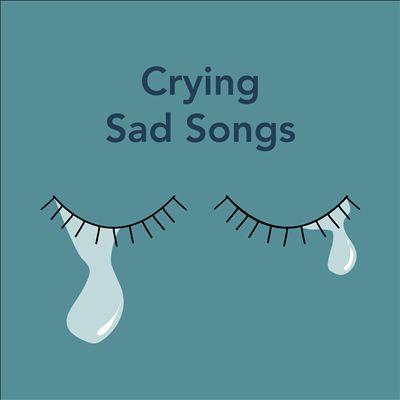 Crying Sad Songs