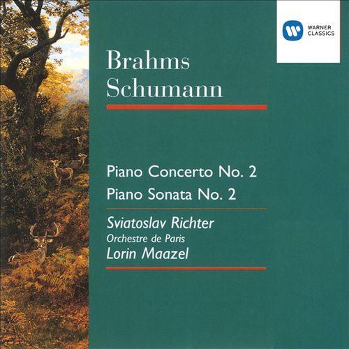 Brahms: Piano Concerto No. 2; Schumann: Piano Sonata No. 2