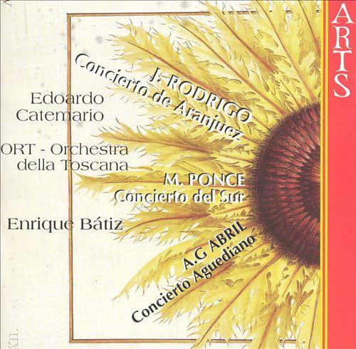 Rodrigo: Concierto de Aranjuez; Ponce: Concierto del Sur; Abril: Concierto Aguediano