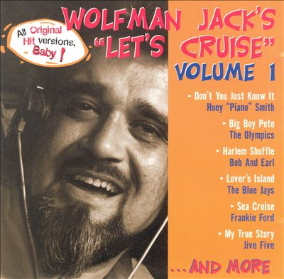 Wolfman Jack: Let's Cruise, Vol. 1